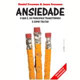 Ansiedade - Daniel Freeman, Jason Freeman