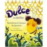 Dulce, A Abelha - Bartolomeu Campos de Queirós