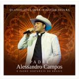 Padre Alessandro Campos - Quando Deus Quer, Ninguém Segura (CD) - Padre Alessandro Campos