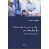 Caixa De Ferramentas Na Mediação - Tania Almeida