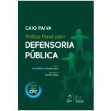 Prática Penal Para A Defensoria Pública - Caio Cezar Paiva