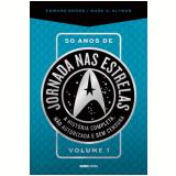 50 Anos de Jornada nas Estrelas (Vol. 1) - Mark A. Altman, Edward Gross