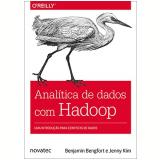 Analítica de Dados com Hadoop - Benjamin Bengfort, Jenny Kim