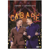Leonardo e Eduardo Costa - Cabaré Night Club (DVD) - Leonardo E Eduardo Costa