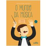 O Mundo da Música - Educação Musical 1 (Vol. 4) - Nereide Schilaro Santa Rosa