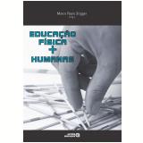 Educação Física + Humanas - Marco Paulo Stigger (Org.)