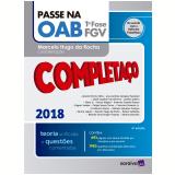 Passe na OAB 1ª Fase FVG - Completaço - Coord. Marcelo Hugo Da Rocha