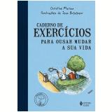 Caderno de Exercícios Para Ousar Mudar a Sua Vida - Christine Marsan