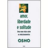Amor, Liberdade e Solicitude - Osho