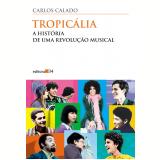 Tropicália - Carlos Calado