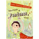 Vida e Paixão de Pandonar, o Cruel - João Ubaldo Ribeiro