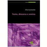 Texto, Discurso e Ensino - Elisa Guimarães