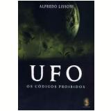 UFO: Os Códigos Proibidos - Alfredo Lissoni