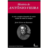 História de Antônio Vieira (2 Vols.) - João Lúcio de Azevedo