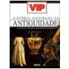 Hist�ria Ilustrada das Antiguidades
