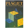 Piaget na Sala de Aula 6� Edi��o