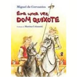 Livros - Era uma Vez Dom Quixote - Miguel de Cervantes, Marina Colasanti - 852601014x