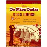 De M�os Dadas - 9� Ano - Ensino Fundamental II - Amelia Schneiders, Avelino Antonio Correa