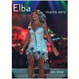 Elba: Marco Zero Ao Vivo (DVD) - Elba Ramalho