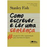 Como Escrever e Ler Uma Sentença  - Stanley Fish