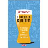 Filosofia de Botequim - Matt Lawrence