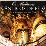 Vários - Os Melhores Cânticos De Fé - Vol. 2 (CD) - Vários