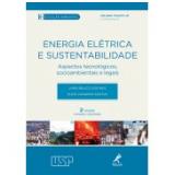 Energia Elétrica E Sustentabilidade - Lineu Belico dos Reis, Eldis Camargo Santos
