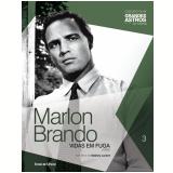 Marlon Brando: Vidas Em Fuga (Vol. 03)