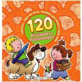 120 Atividades E Passatempos - Laranja - Gabriel Cortina