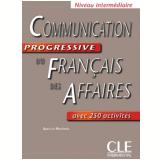 Communication Progressive Du Francais Des Affaires - Niveau Intermediaire Avec 250 Activites - Jean-luc Penfornis