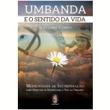 Umbanda E O Sentido Da Vida - Alexandre Cumino