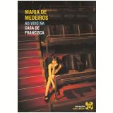 Ao Vivo Na Casa De Francisca (DVD) - Maria de Medeiros