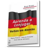 Aprenda A Conjugar - Birgit Braatz
