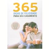 365 Dicas de Felicidade Para Seu Casamento - José Roberto, Isabel Lino