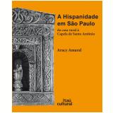 A Hispanidade Em São Paulo - Aracy A. Amaral