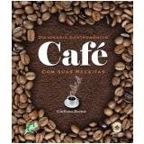 Dicionário Gastronômico Café com Suas Receitas - Giuliana Bastos
