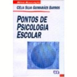 Livros - Educação - Pontos de Psicologia Escolar - CÉlia Silva GuimarÃes Barros - 8508035632