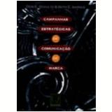 Campanhas Estratégicas de Comunicação de Marca - Beth E. Barnesv, Don E. Schultz