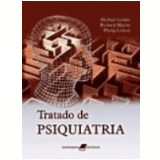 Tratado de Psiquiatria 4� Edi��o - Michael Gelder, Richard Mayou
