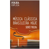 Música Clássica Brasileira Hoje