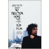 No Direction Home: A Vida e a Musica de Bob Dylan