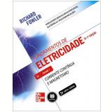 Fundamentos de Eletricidade (Vol. 1) - Richard Fowler