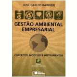 Gestao Ambiental Empresarial - Jose Carlos Barbieri