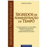 Segredos De Administração De Tempo - Martin Manser