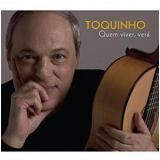 Toquinho - Quem Viver Verá (CD) - Toquinho