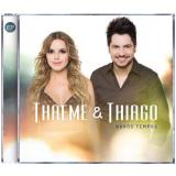 Thaeme e Thiago - Novos Tempos (CD) - Thaeme e Thiago