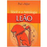 Você e a Astrologia - Leão (Ebook) - Bel-Adar