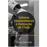 Saberes Gastronômicos e Formação de Chefs (Ebook) - Rodrigo Viriato Araujo