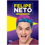 Felipe Neto - A Vida Por Trás das Câmeras - Felipe Neto