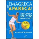Emagreça & Apareça! - Wilson Rondo Junior